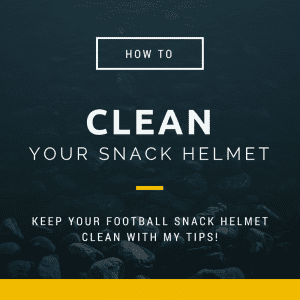 How to Clean Your Football Snack Helmet