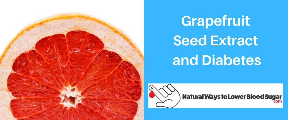 Grapefruit Seed Extract and Diabetes