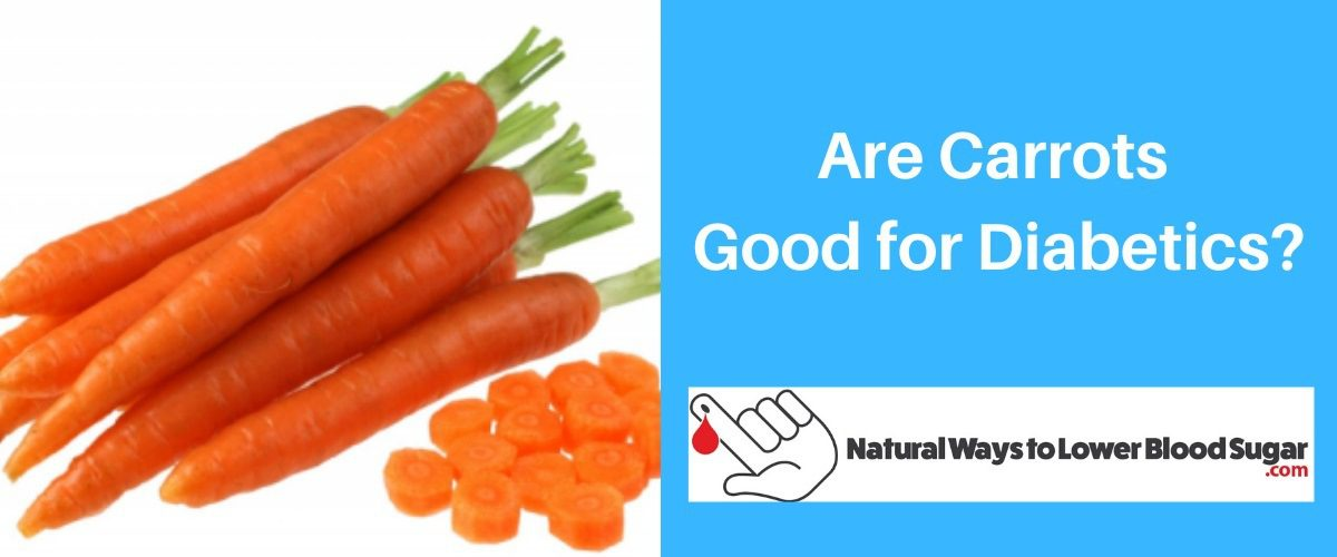 Are Carrots Good for Diabetics