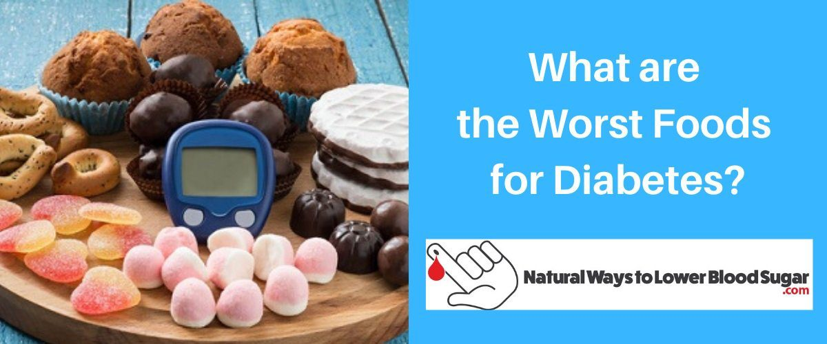 What Are the Worst Foods for Diabetes