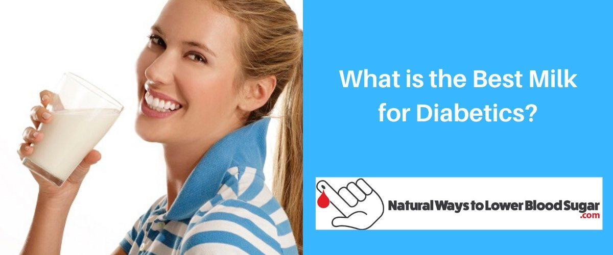 What is the Best Milk for Diabetics