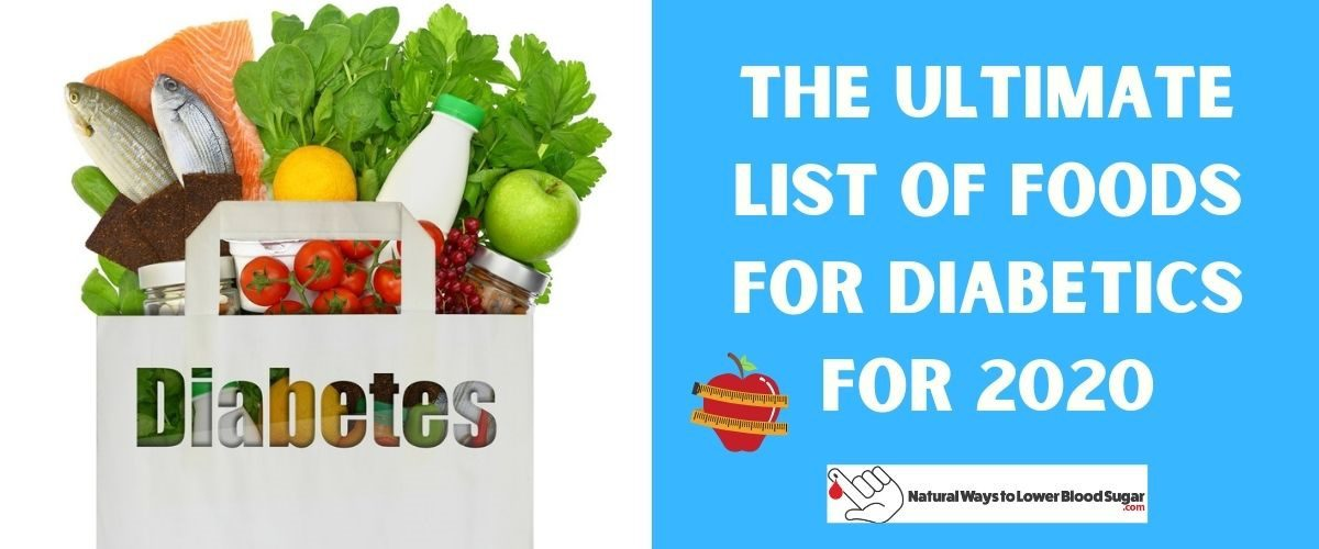 List of The Ultimate Foods for Diabetics for 2020