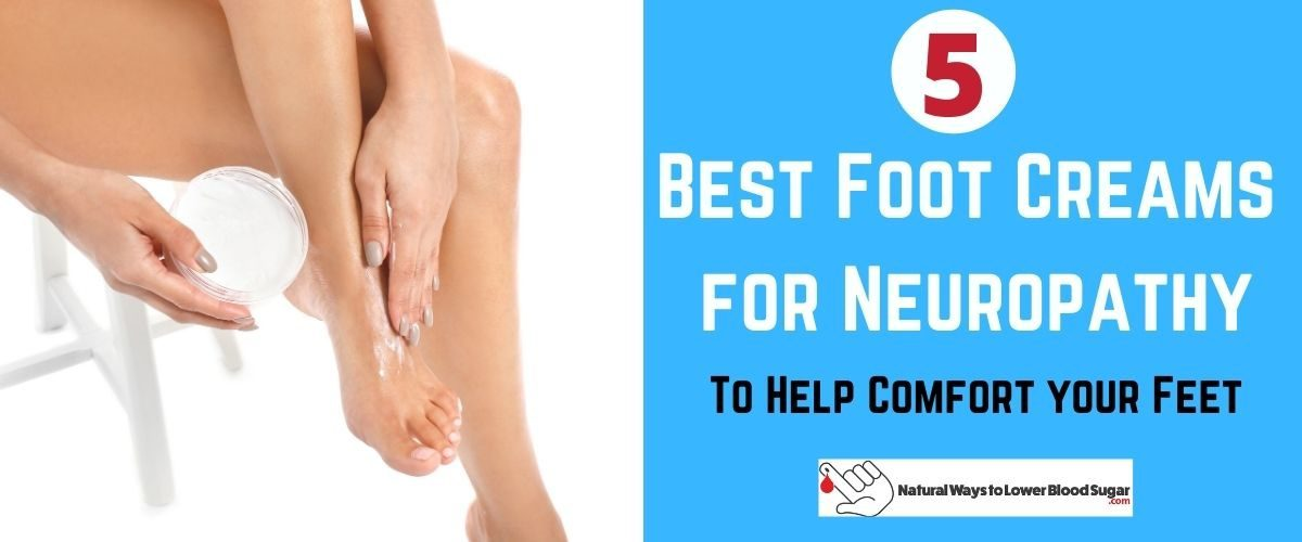 Best Foot Creams for Neuropathy