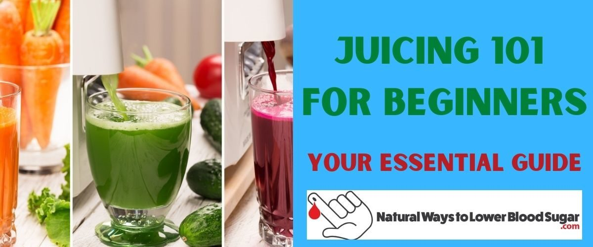 Juicing 101 For Beginners