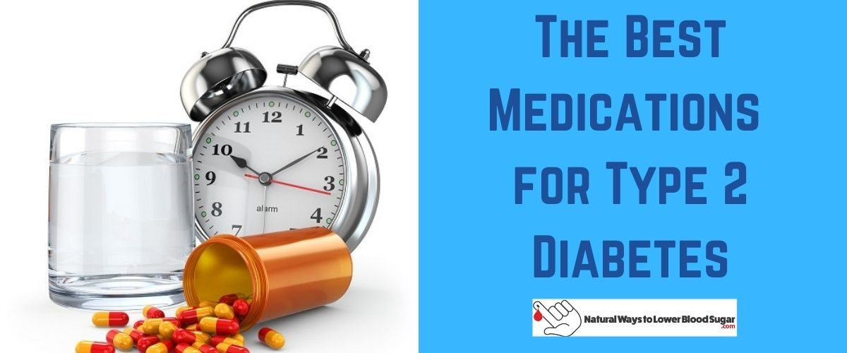 The Best Medications for Type 2 Diabetes