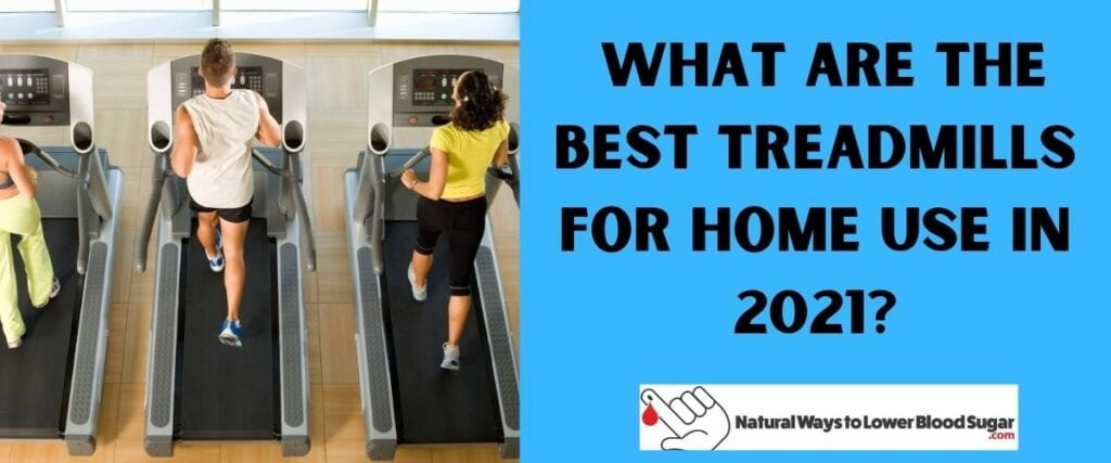 What are the Best Treadmills for Home Use in 2021