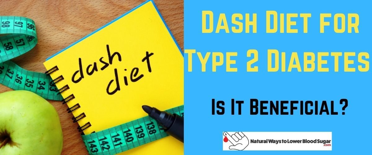 Dash Diet for Type 2 Diabetes - Is It Beneficial?