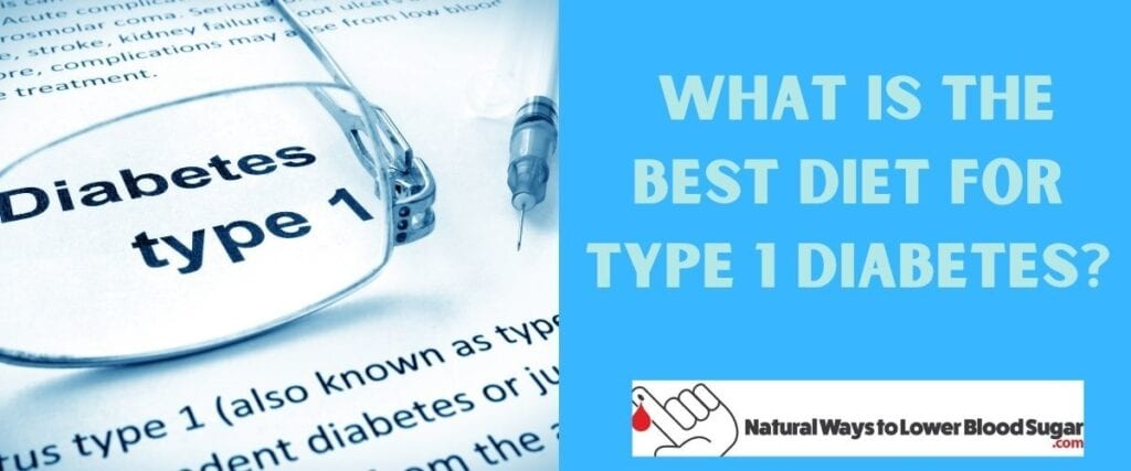 What is the Best Diet for Type 1 Diabetes