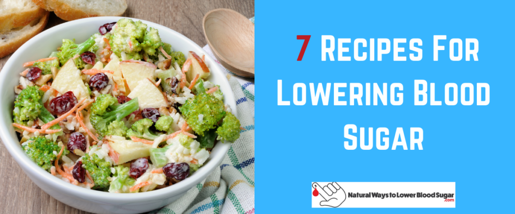 7 Recipes For Lowering Blood Sugar