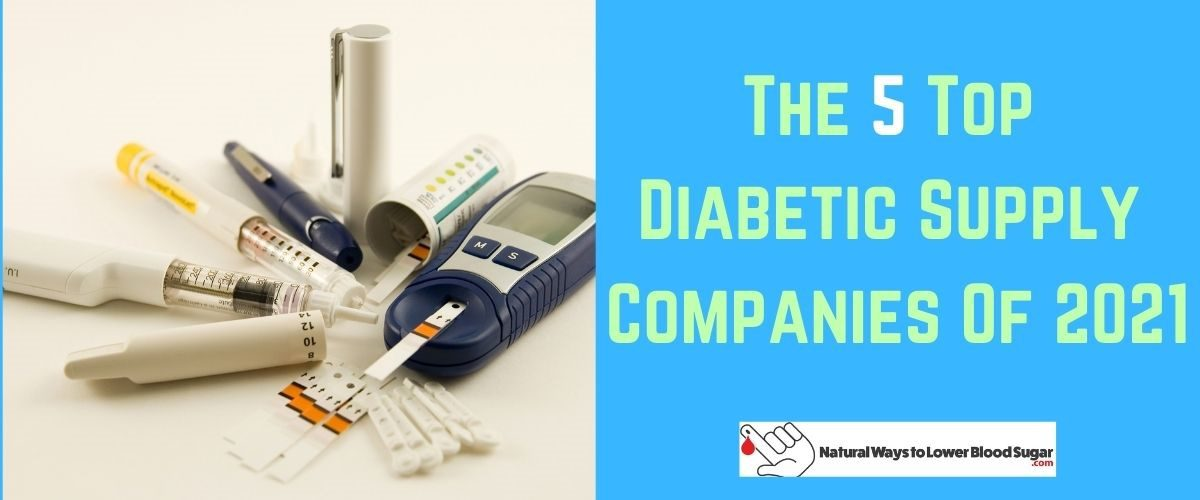 The 5 Top Diabetic Supply Companies Of 2021