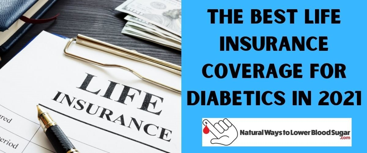 The Best Life Insurance Coverage For Diabetics In 2021