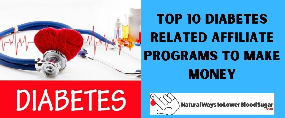 Top 10 Diabetes Related Affiliate Programs To Make Money
