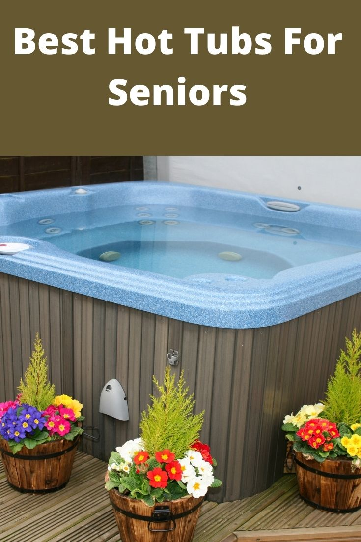 3 Best Hot Tubs For Seniors