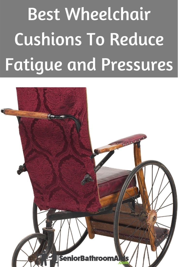Best Wheelchair Cushions To Reduce Fatigue and Pressure