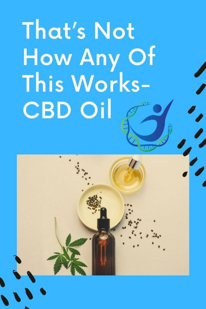 That's Not How Any of This Works-CBD Oil pin