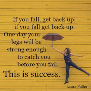 quote by laura fuller if you fall get back up