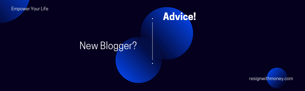 advice for new bloggers