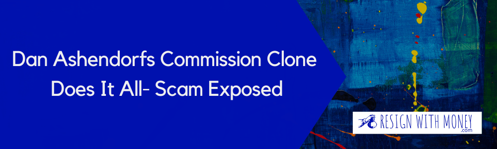 Dan Ashendorfs Commission Clone Does It All- Scam Exposed featyre unage2