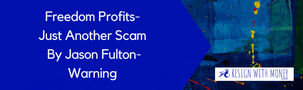 feature image freedom profitsJust Another Scam By Jason Fulton-Warning-2