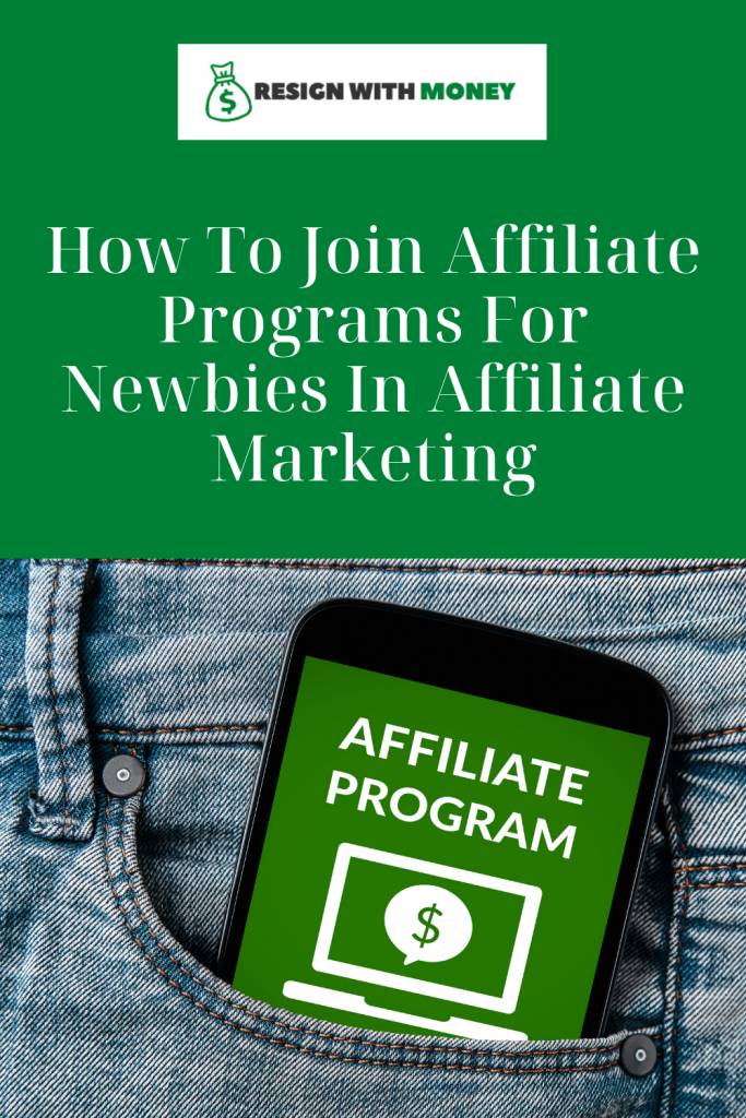 How To Join Affiliate Programs For Newbies In Affiliate Marketing pin