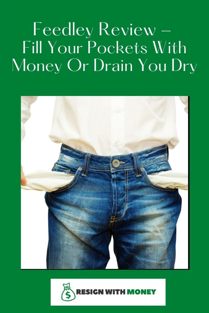 Feedley Review Fill Your Pockets With Money Or Drain You Dry pin