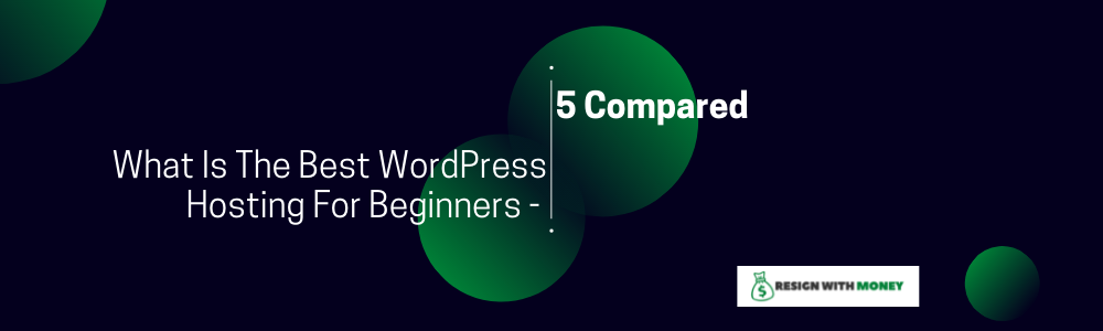 What Is The Best WordPress Hosting For Beginners 5 Compared feature